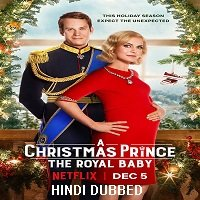 A Christmas Prince: The Royal Baby (2019) Hindi Dubbed Full Movie Watch Free Download
