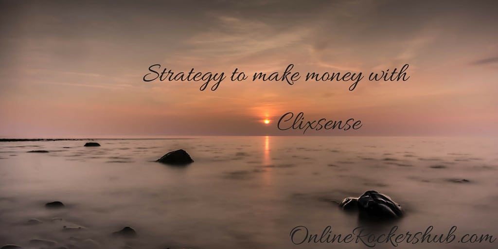 Clixsense Strategy to make money online