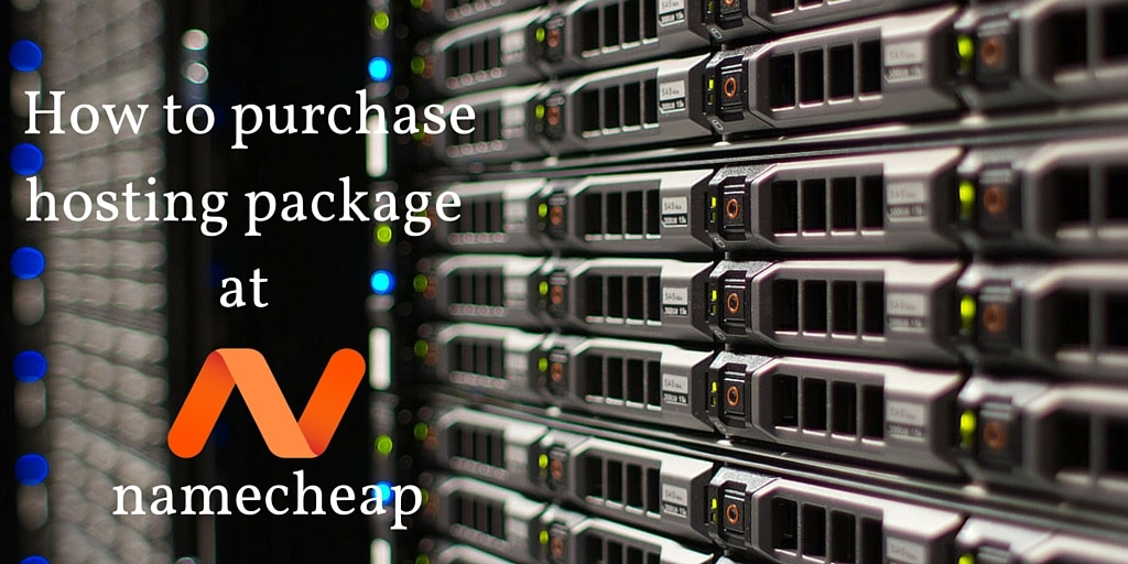 How to purchase a Namecheap hosting package? [Tutorial]