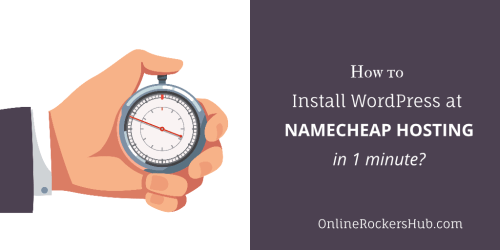 How to Install WordPress at Namecheap hosting in 1 minute?