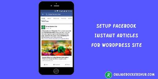 """Ultimate guide on """"How to setup Facebook instant articles on WordPress site?"""""""