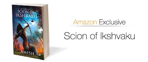 Scion of Ikshvaku - Amazon Exclusive