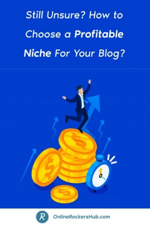 Still Unsure_ How to Choose a Profitable Niche For Your Blog_ - Pinterest Image