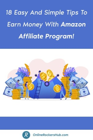 18 Easy And Simple Tips To Earn Money With Amazon Affiliate Program! - Pinterst Image