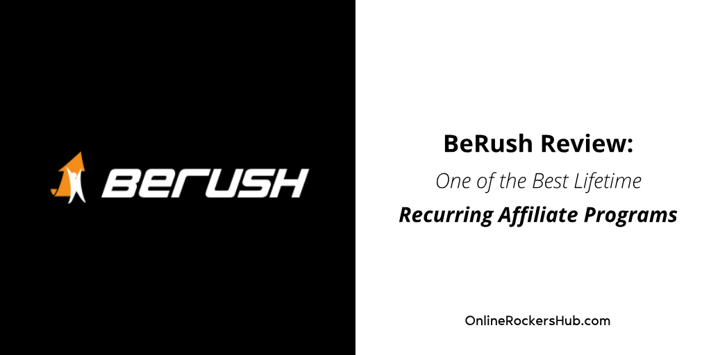BeRush review: One of the Best Lifetime Recurring Affiliate Programs