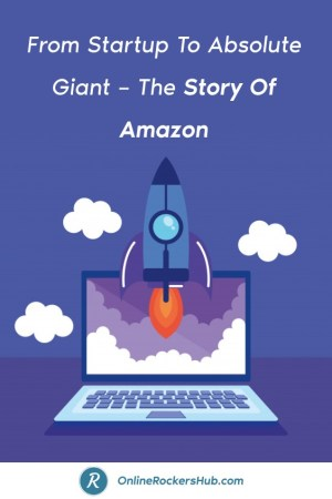 From Startup To Absolute Giant – The Story Of Amazon - Pinterest Image