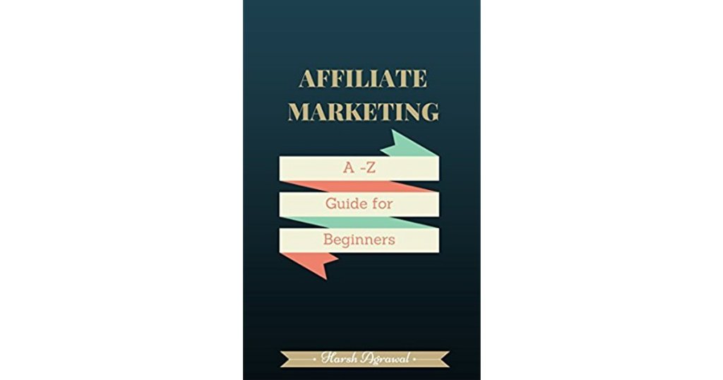 Harsh Agrawal Affiliate Marketing A-Z Guide for Beginners