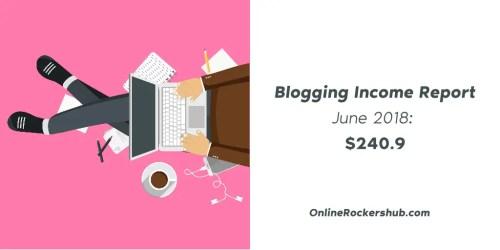 Blogging Income Report June 2018: $240.9