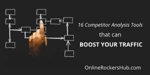 16 Competitor Analysis Tools that can boost your traffic