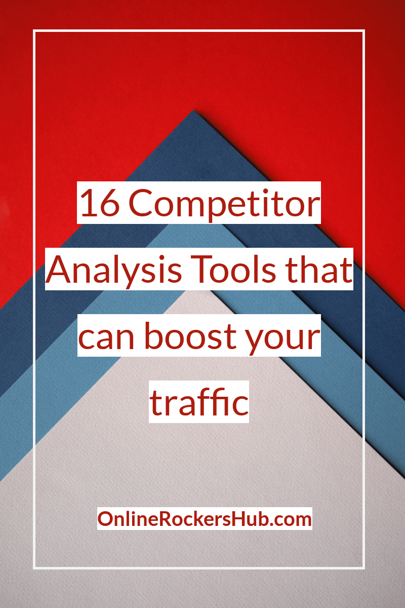16 Competitor Analysis Tools that can boost your traffic Infographic