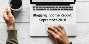 Blogging Income Report – September 2018