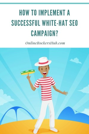 How to implement a Successful White-Hat SEO campaign?