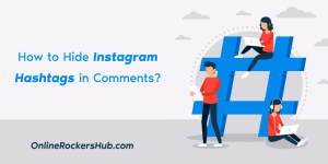 How to hide Instagram Hashtags in Comments?