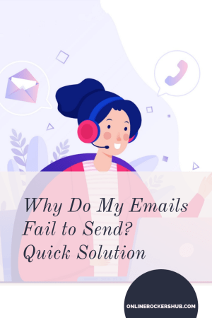 Why Do My Emails Fail to Send? Quick Solution