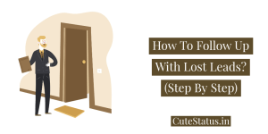 How To Follow Up With Lost Leads? (Step By Step)