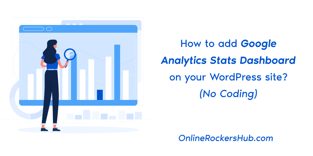 How to add Google Analytics Stats Dashboard on your WordPress site? (No Coding)