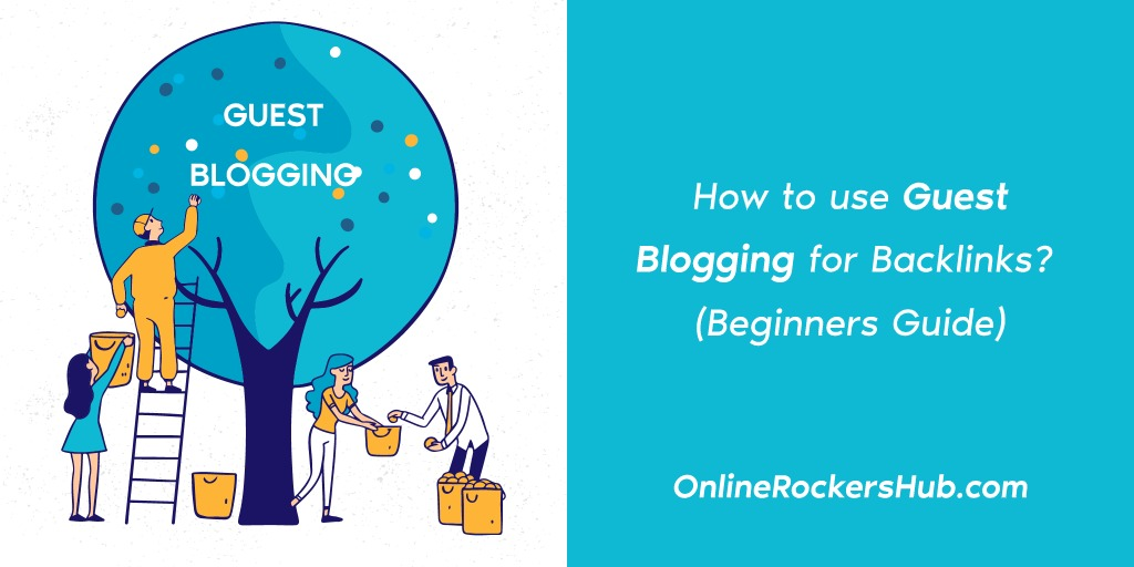 How to use Guest Blogging for Backlinks? (Beginners Guide)