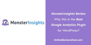 MonsterInsights Review: Why This Is The Best Google Analytics Plugin For WordPress? 1