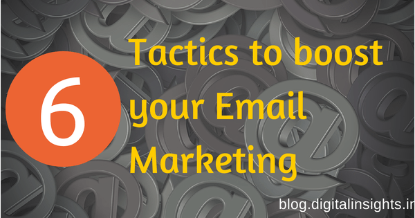6 Tactics to Boost Your Email Marketing image 6 Tactics to boost your Email Marketing