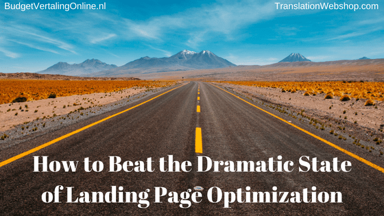 How to Beat the Dramatic State of Landing Page Optimization