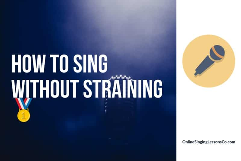 How to Sing without Straining🥇 (2021 Guide)