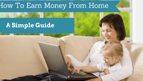How To Earn Money From Home – A Simple Guide