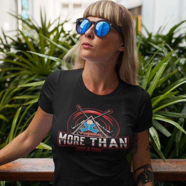 TAIDI More Than Just a Toy Crest Ladies T Shirts
