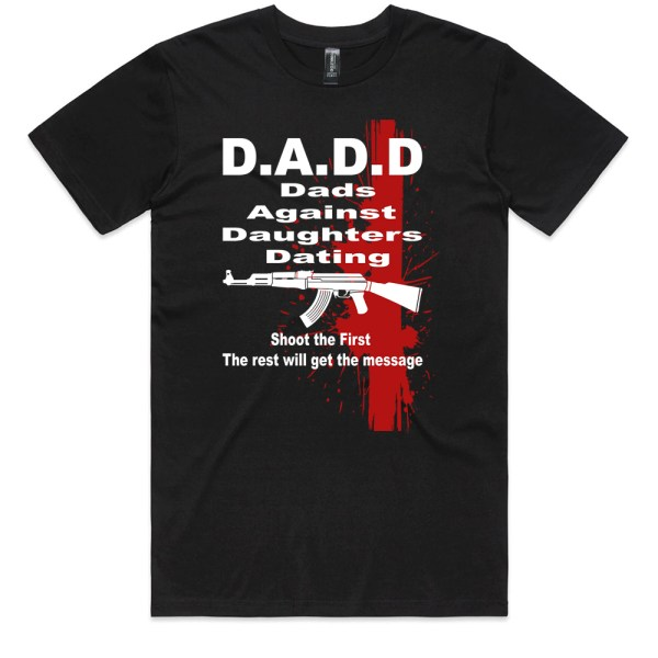 DADD Dads Against Daughters Dating Men Black T Shirts