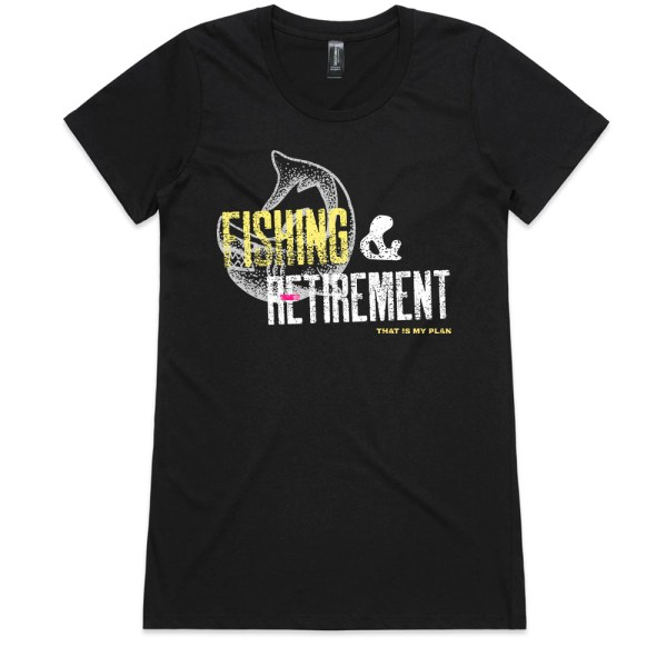 Fishing and Retirement That Is My Plan Ladies Black T Shirts