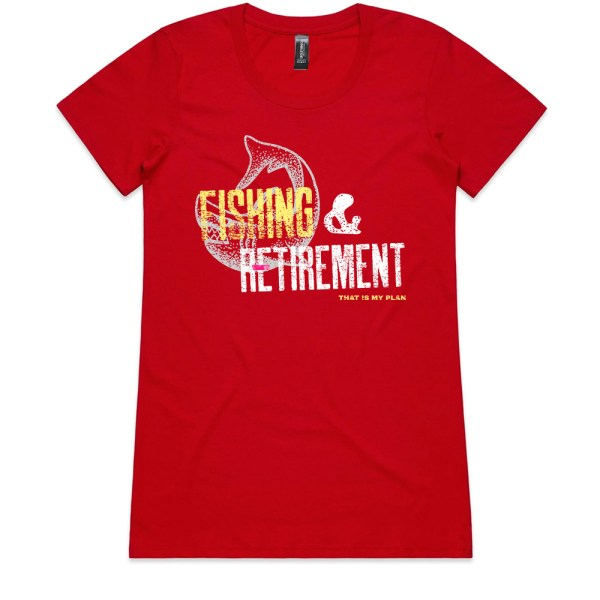 Fishing and Retirement That Is My Plan Ladies Red T Shirts
