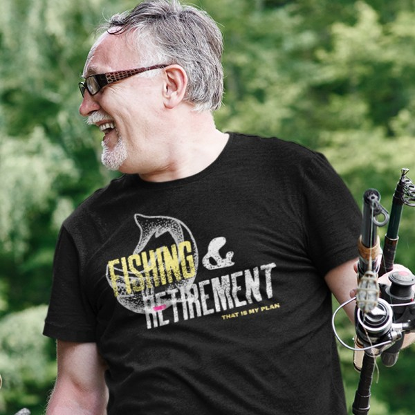 Fishing and Retirement That Is My Plan Men T Shirts