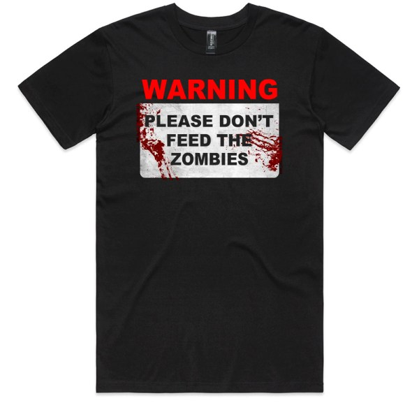 PLEASE DONT FEED THE ZOMBIES Men Black T Shirts