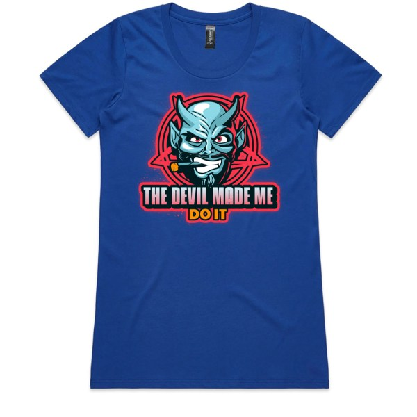 The Devil Made Me Do It Ladies Royal T Shirts