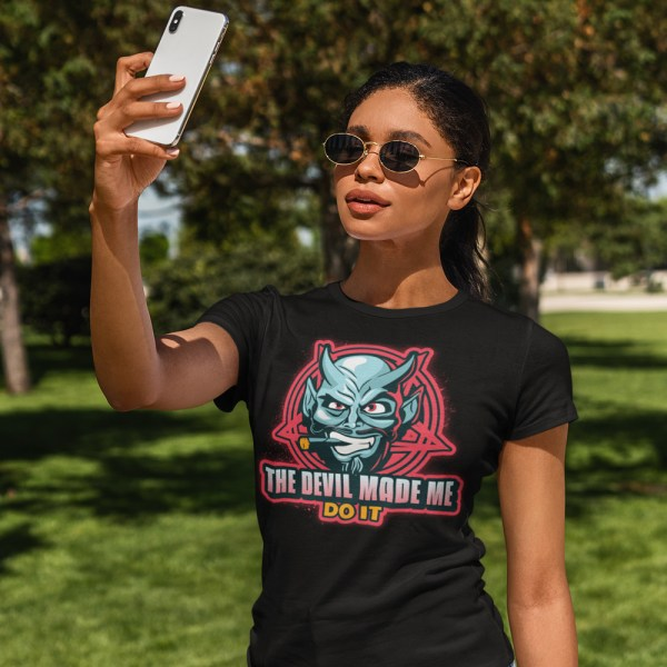 The Devil Made Me Do It Ladies T Shirts