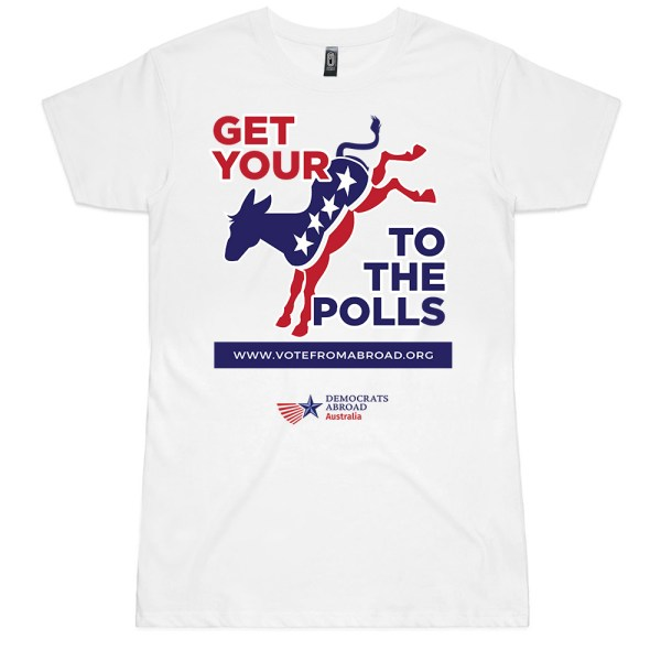 Democrats Abroad Ass to the Polls Ladies T Shirts