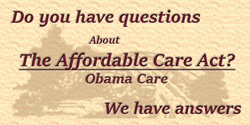 Do you have questions about the affordable care act? / Obama Care? We have answers!