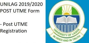 UNILAG 2019/2020 POST UTME Form - Post UTME Registration
