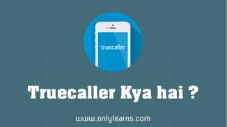 TrueCaller Kiya Hai, TrueCaller Kaam Kaise Karta Hai