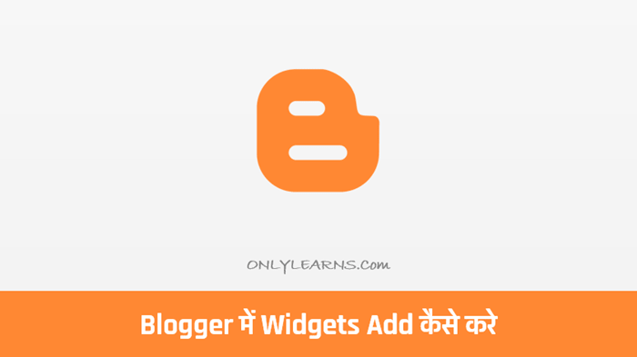 blogger-me-widgets-add-kaise-kare