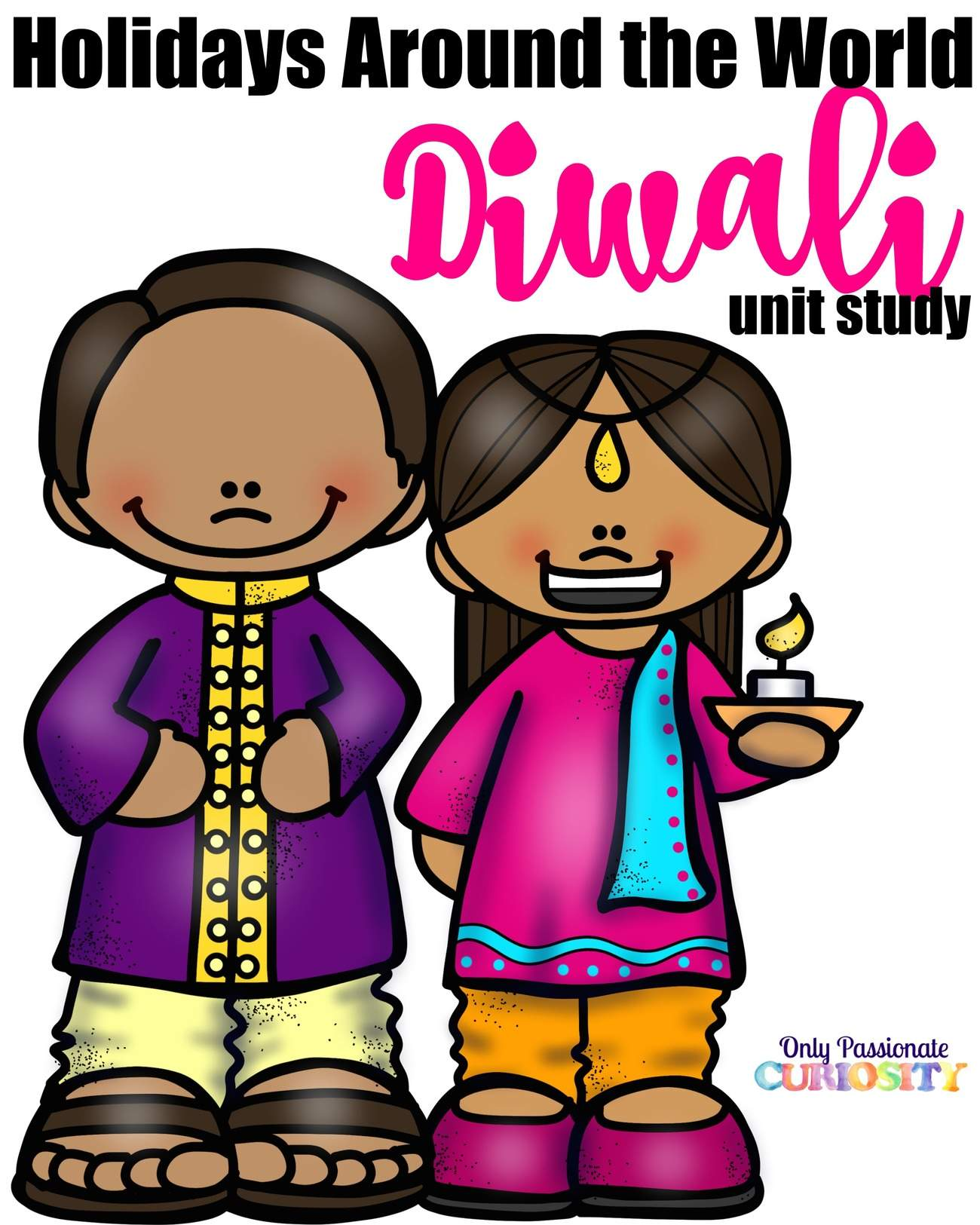 Holidays Around The World Diwali Only Passionate Curiosity