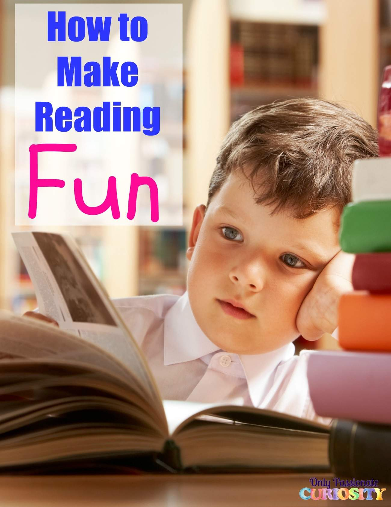 How to Make Reading Fun for Kids  Only Passionate Curiosity