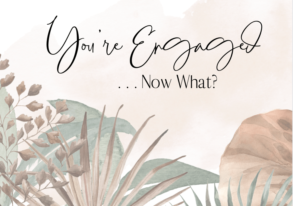 You're Engaged! Now what?