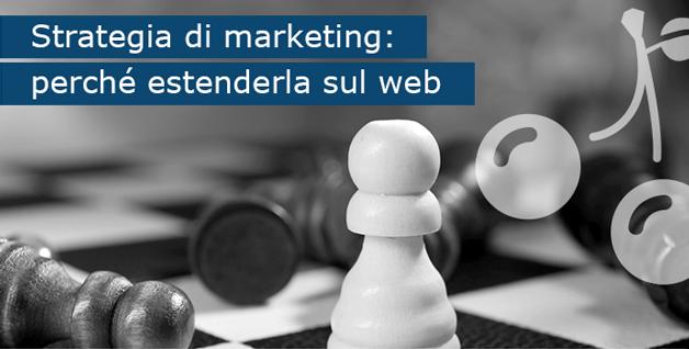 Strategia-di-marketing-perché-estenderla-sul-web