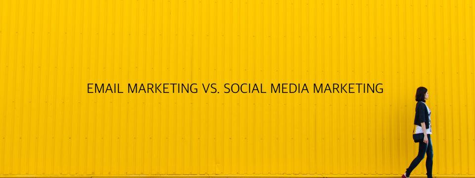 Email Marketing vs. Social Media Marketing