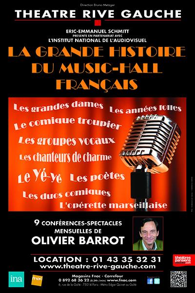 LA GRANDE HISTOIRE DU MUSIC-HALL FRANCAIS (Théâtre Rive Gauche-Paris 14ème) - par Olivier BARROT