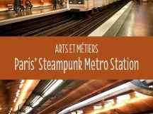 Paris' steampunk Arts et Métiers Metro station // In ...