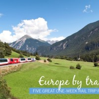 Europe by train: Five great one-week rail trip routes