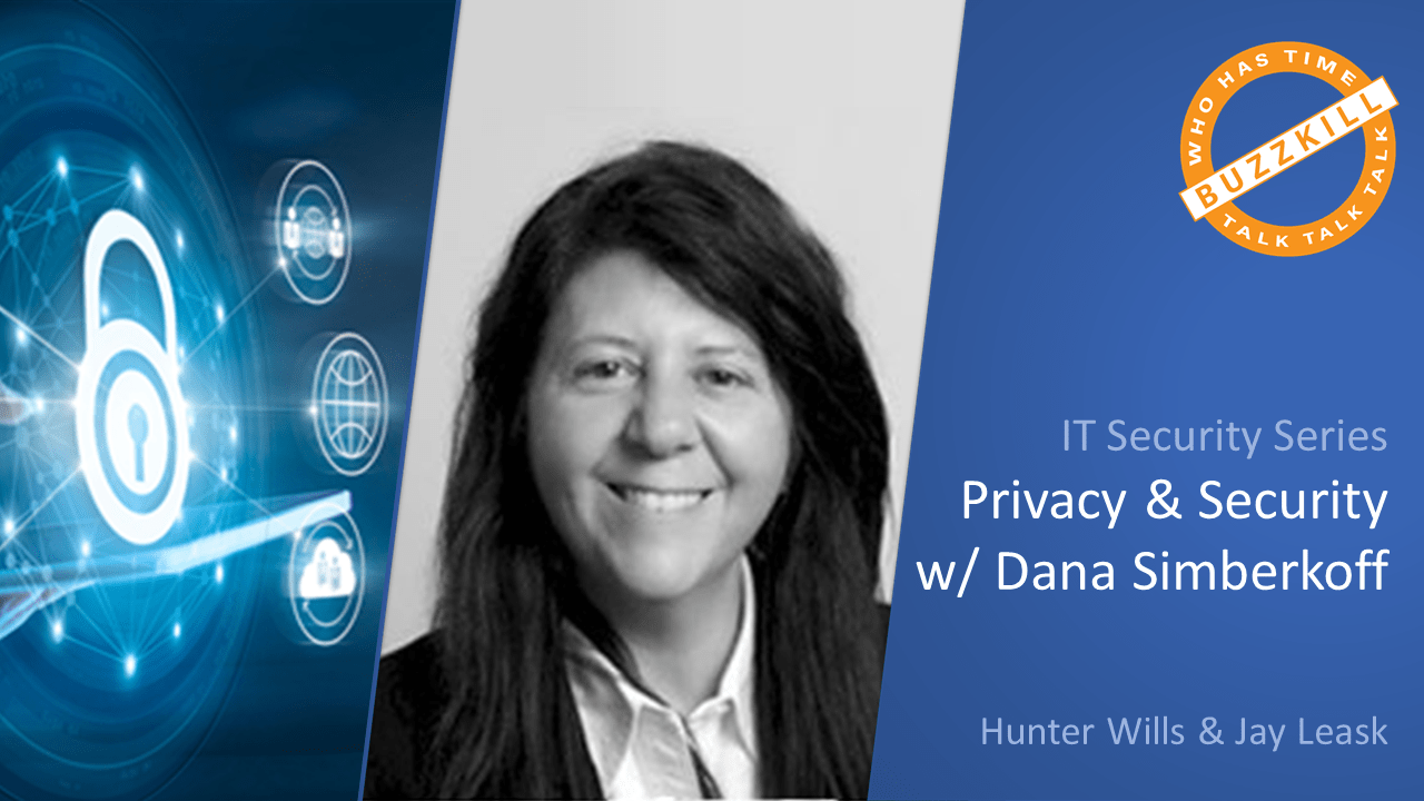 Intersection of Privacy & Security with Dana Simberkoff | IT Security Series