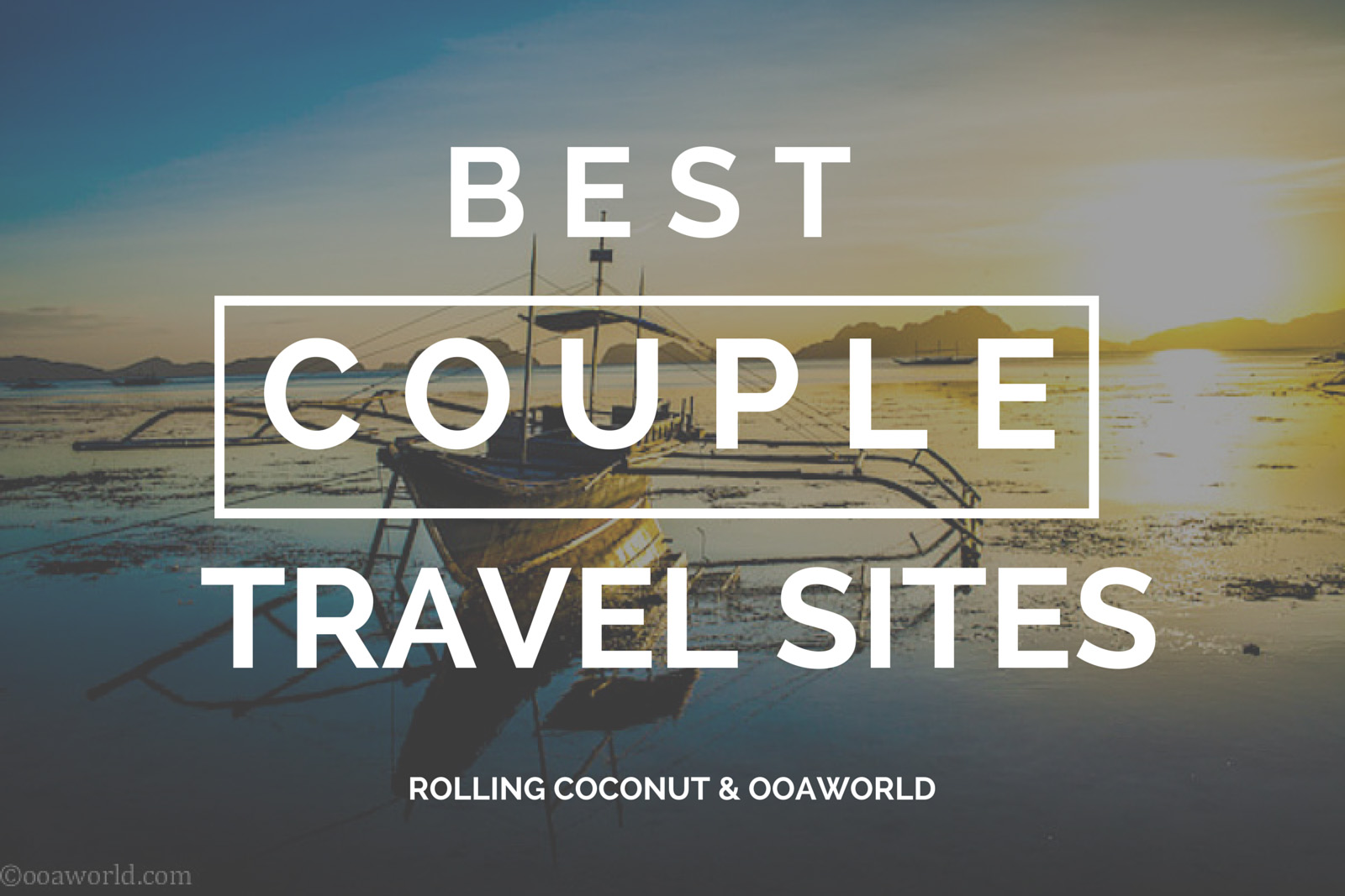 Best Couple Travel Sites OOAworld Photo Ooaworld