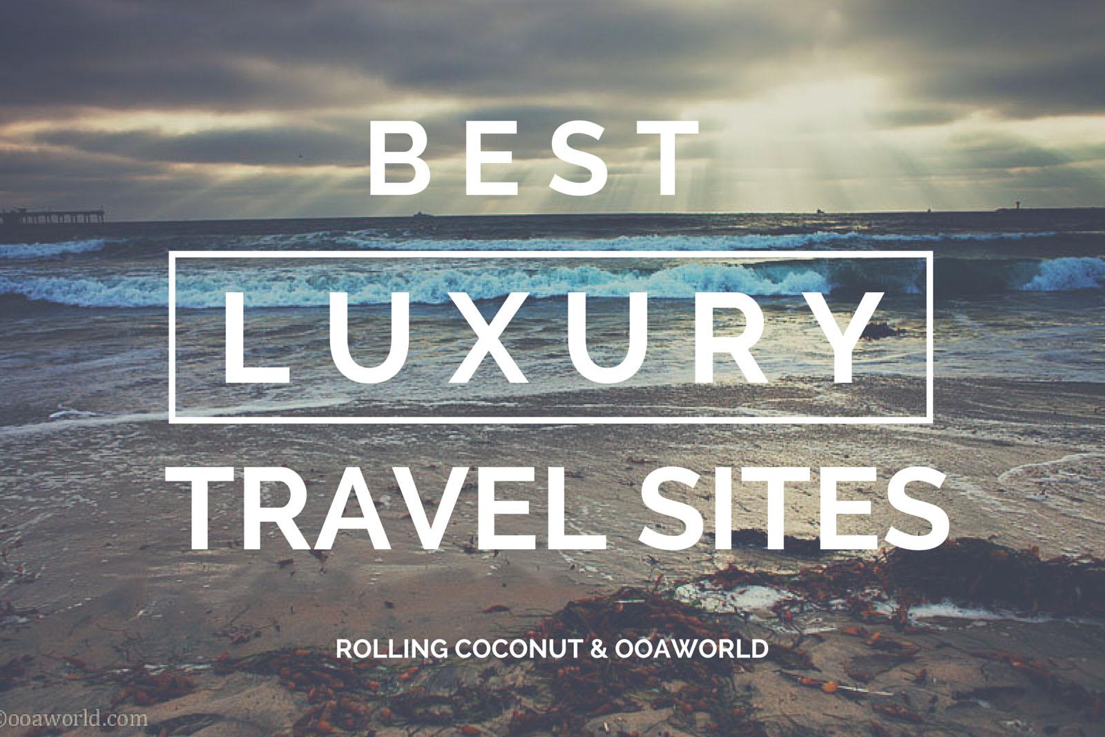Best Luxury Travel Sites OOAworld Photo Ooaworld